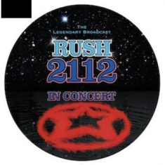 Rush - 2112 - In Concert (Picture Disc)