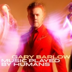 Barlow Gary - Music Played By Humans