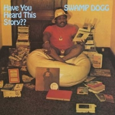 Swamp Dogg - Have You Heard This..