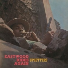 Upsetters - Eastwood Rides Again -Hq-