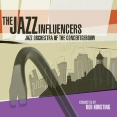 Jazz Orchestra Of The Concertgebou - Jazz Influencers