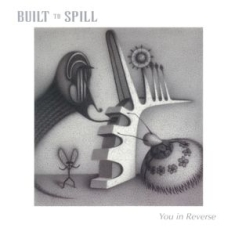 Built To Spill - You In Reverse -Coloured-
