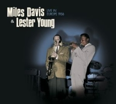 Davis Miles & Lester Young - Live In Europe 1956 -Hq-