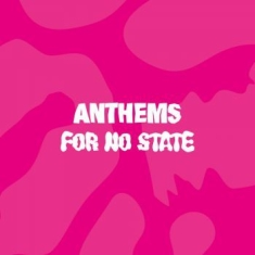 Blandade Artister - Anthems For No State (Pink Vinyl)
