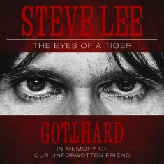 Gotthard - Steve Lee - The Eyes Of A Tiger: In