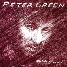 Green Peter - Whatcha Gonna Do? -Hq-