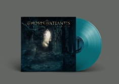 Ghosts Of Atlantis - 3.6.2.4 (Turquoise Vinyl)