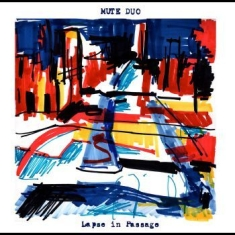 Mute Duo - Lapse In Passage