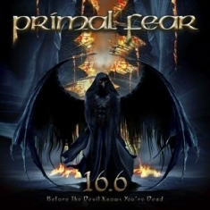 Primal Fear - 16.6 (Before The Devil Knows You're