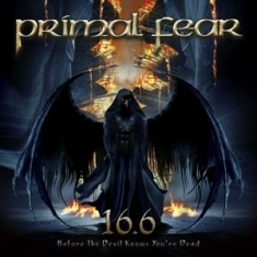 Primal Fear - 16.6 (Before The Devil Knows Y
