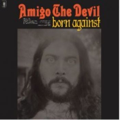 Amigo The Devil - Born Against