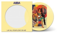 "Abba - Lay All Your Love On Me (7""Pic.Disc"