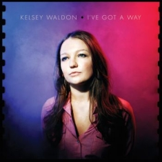 Waldon Kelsey - I've Got A Way