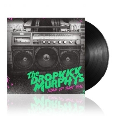 Dropkick Murphys - Turn Up That Dial (Black Vinyl)