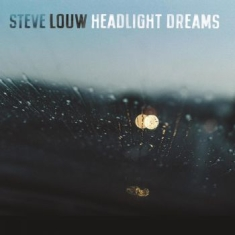 Louw Steve - Headlight Dreams