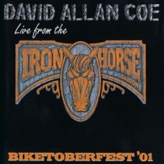 Coe David Allan - Biketoberfest 01 - Live From The Ir