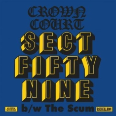 "Crown Court - Sect Fifty Nine B/W The Scum (7"")"
