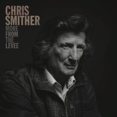 Smither Chris - More From The Levee -Rsd-