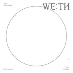 Pentagon - We:Th (Unseen Version)