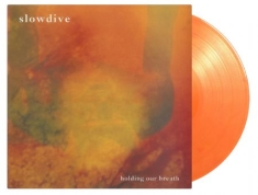 Slowdive - Holding Our Breath -Clrd-