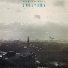 Deacon Blue - Raintown -Reissue-