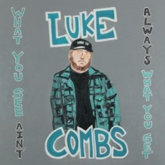 Combs Luke - What You See Ain't Always What You Get