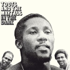 Toots & The Maytals - In The Dark -Hq-