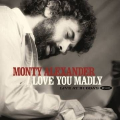 Alexander Monty - Love You Madly: Live At Bubba'S (2Lp/Deluxe Edition) (Rsd)