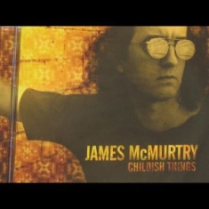 Mcmurtry James - Childish Things (2Lp) (Rsd)