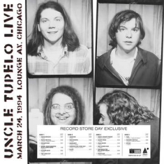 Uncle Tupelo - Live At Lounge Ax - March 24, 1994 (2Lp/33Rpm/150G) (Rsd)