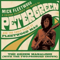 Mick Fleetwood And Friends & Fleetwood Mac - The Green Manalishi (With The Two-Pronged Crown)