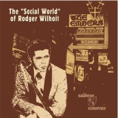 Rodger Wilhoit - The Social World Of Rodger Wilhoit