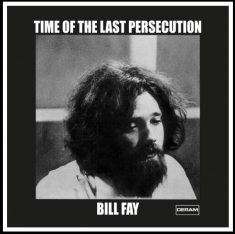Bill Fay - Time Of The Last Persecution (RSD Vinyl)