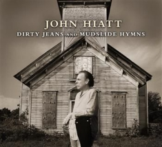 Hiatt John - Dirty Jeans And Mudslide Hymns (Cd+