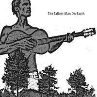 Tallest Man On Earth Ep - Tallest Man On Earth