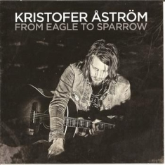 Kristofer Åström - From Eagle To Sparrow