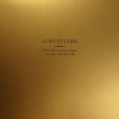 Atmosphere - When Life Gives You Lemons, You Pai