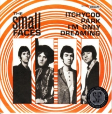 Small Faces - Itchycoo Park/I'm Only Dreaming