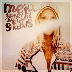 Meja - Blame It On The Shadows