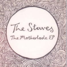 The Staves - Motherlode EP