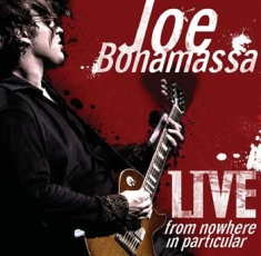 Joe Bonamassa - Live From Nowhere In Particula
