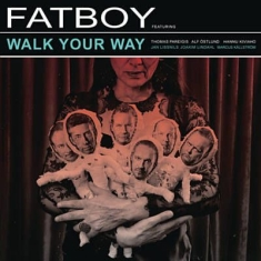Fatboy - Walk Your Way / I Don't Wanna Get T
