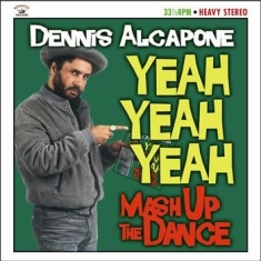 Alcapone Dennis - Yeah Yeah Yeah Mash Up The Dance