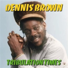 Dennis Brown - Tribulation Times