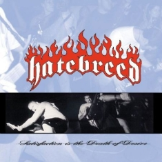 Hatebreed - Satisfaction Is The Death Of D