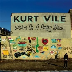 Kurt Vile - Wakin On A Pretty Daze