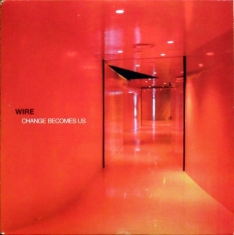 Wire - Change Becomes Us (2 Lp)