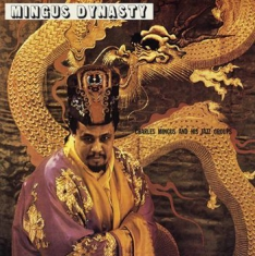 Mingus Charlie And His Jazz Groups - Mingus Dynasty