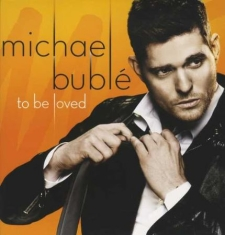 Bublé Michael - To Be Loved