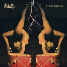 Arctic Monkeys - Crying Lightning